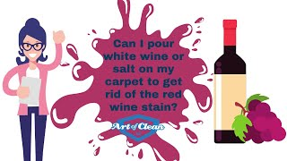 Can I pour white wine or salt on my carpet to get rid of the red wine stain?