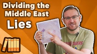 Dividing the Middle East - Lies - Extra History