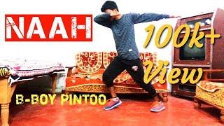 Naah - Harrdy Sandhu Dance Choreography | BBoy PiNTOO | Easy Steps | Hip hop Dance Style