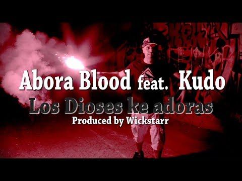 Abora Blood y Kudo - Los dioses ke adoras