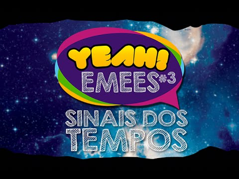 YEAH! 35º EMEES #3 - Sinais dos Tempos (Eq. de Música DIJ - FEEES)