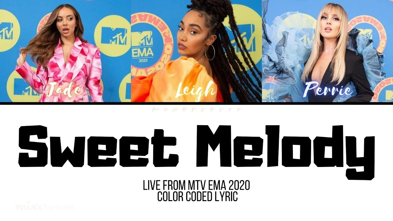 Download Little Mix - Sweet Melody (Live from MTV EMA 2020) [Color Coded Lyric]