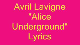 "Avril Lavigne ""Alice (Underground"") Lyrics :D"