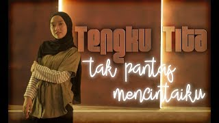 Download lagu TENGKU TITA Tak Pantas Mencintaiku MP3