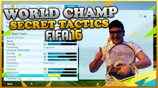 THE SECRET CUSTOM TACTIC OF THE WORLD CHAMPION OF FIFA 16 - BEST & MOST EFFECTIVE FIFA 16 TACTIC?