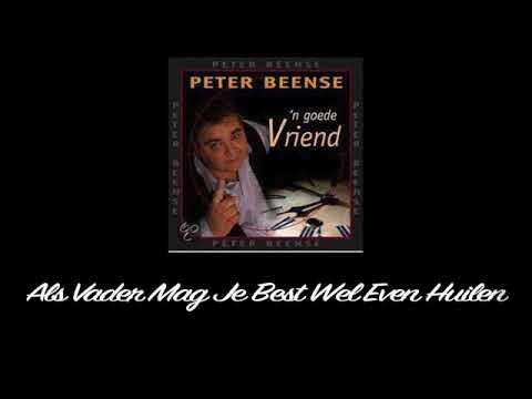 Als Vader Mag Je Best Wel Even Huilen - 'n Goede Vriend - Peter Beense (Audio Bestand)