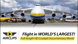antonov 225 Mriya ULTIMATE MOVIE about flying world's largest airplane AirClips full flight series