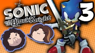 Sonic and the Black Knight: Chill Burns - PART 3 - Game Grumps