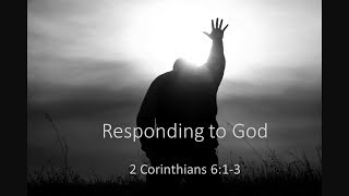March 18, 2018 Responding to God