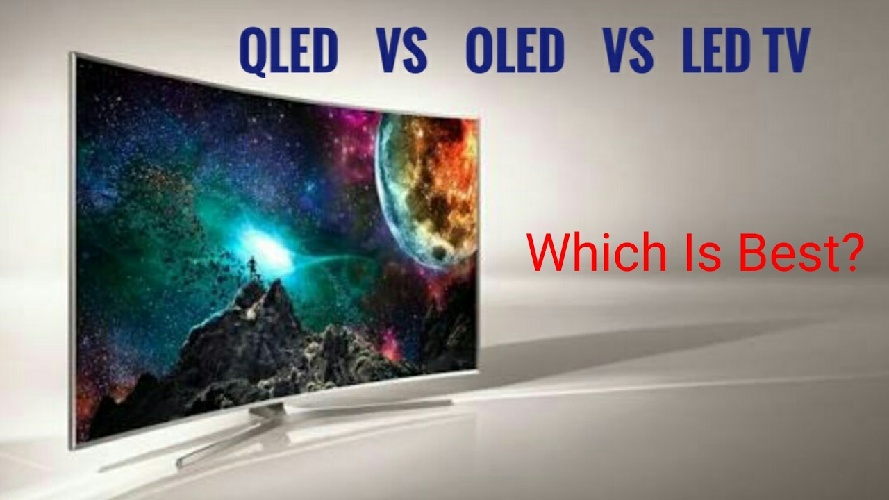 qled tv vs oled tv vs led tv which is best youtube. Black Bedroom Furniture Sets. Home Design Ideas