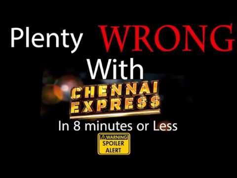 (PWW)plenty wrong with CHENNI EXPRESS(142...