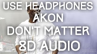 Akon Don 39 t Matter 8D Audio.mp3