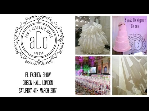 IPL Fashion Show March 2017 | Ann's Designer Cakes London
