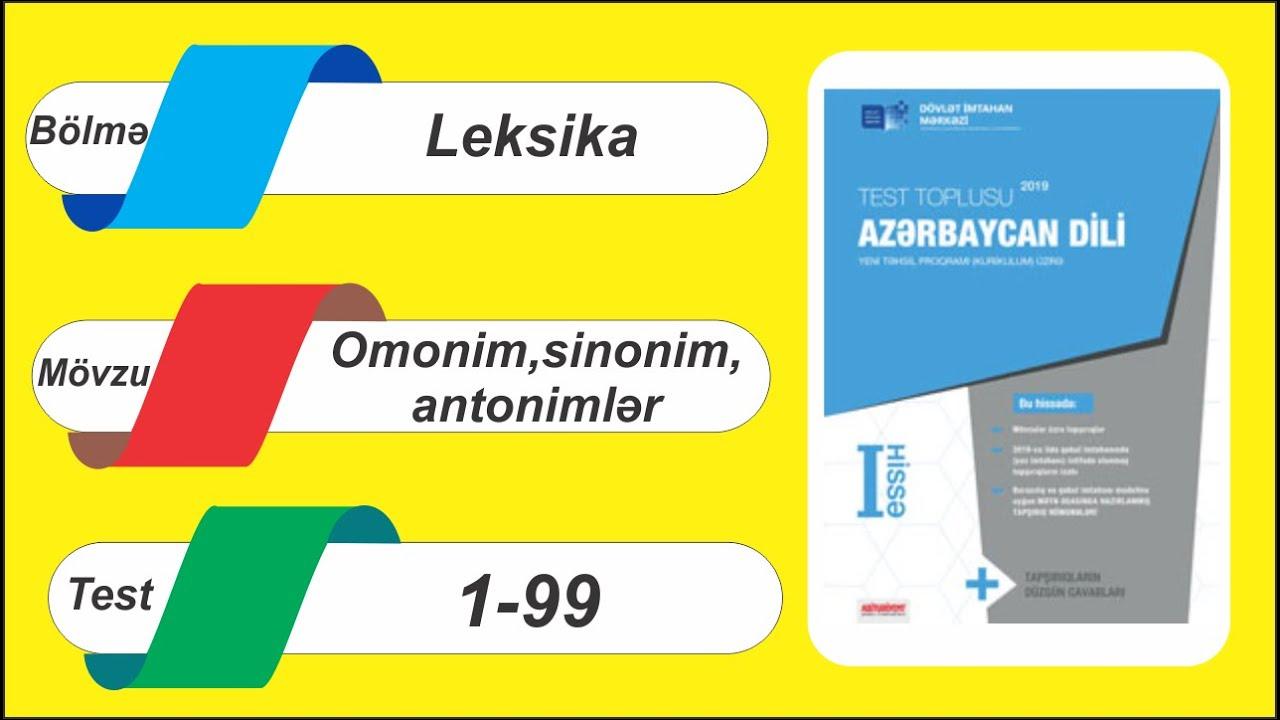 Azərbaycan dili / Test toplusu / Leksika / Omonimlər, sinonimlər, antonimlər / 1 - 99