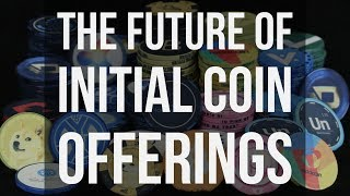 The Future of Initial Coin Offerings (ICO's)(, 2017-10-12T15:42:34.000Z)