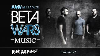 Beta Wars MUSIC Rise Against - Survive v2 HD