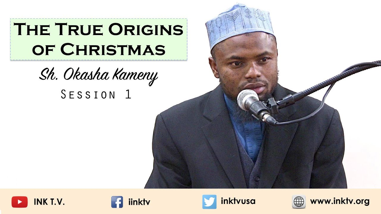 The True Origins of Christmas | Session 1 | Sh. Okasha Kameny ...