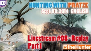 Livestream Replay - TheHunter - Reindeer / Highwayman -Hunting with Pratze and Friends - 1 / 2