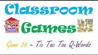 Classroom Games (36) Tic Tac Toe Q-Words