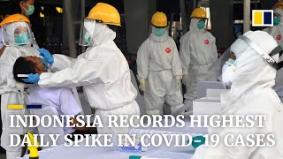 Indonesia reports highest daily spike in coronavirus cases
