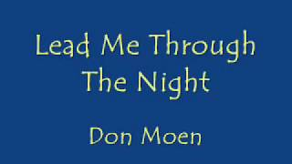 LEAD ME THROUGH THE NIGHT (With Lyrics) : Don Moen