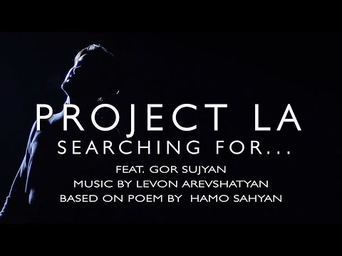 Project La feat. Gor Sujyan - Pntrum es Du (Searching For)