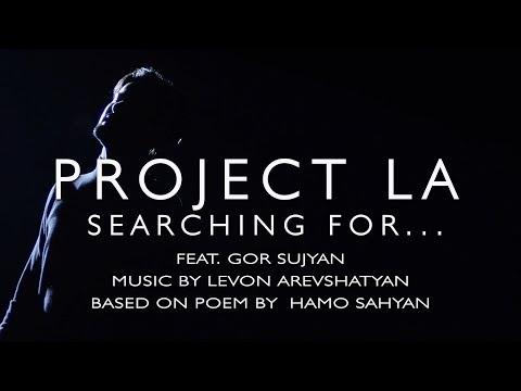 PROJECT LA feat. Gor Sujyan - Pntrum es Du (Searching For)  (2019)