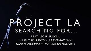 ''Searching For...'' (Փնտրում ես դու…) by PROJECT LA