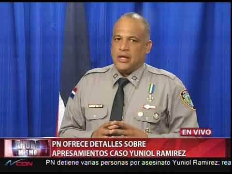 PN ofrece detalles sobre apresamientos caso Yuniol Ramírez