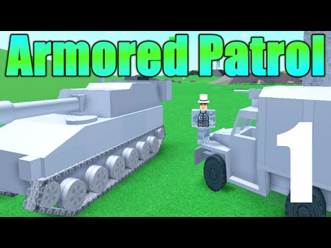 [ROBLOX: Armored Patrol] - Lets Play w/ Friends Ep1 - TANK SQUAD