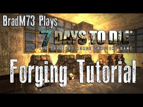 7 Days to Die - Forging Tutorial