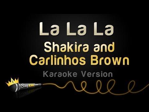 Shakira And Carlinhos Brown - La La La (Karaoke Version)