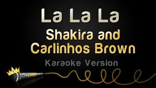 Shakira and Carlinhos Brown - La La La (Karaoke Version)