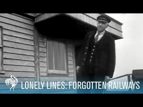 Lonely Lines: Britain's Forgotten Railways | British Pathé