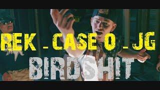 Case Q | Rek | JG - Birdshit