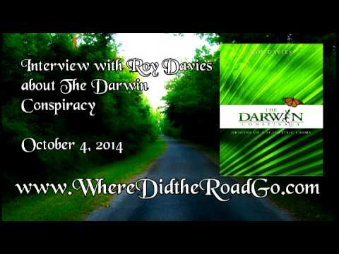 Roy Davies on The Darwin Conspiracy - October 4, 2014