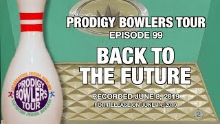 PRODIGY BOWLERS TOUR -- 06-08-2019 -- Back to the Future