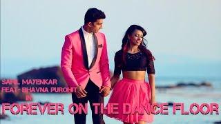 Chris brown- forever on the dance floor kurt schneider cover| sahil mayenkar | bhavna purohit