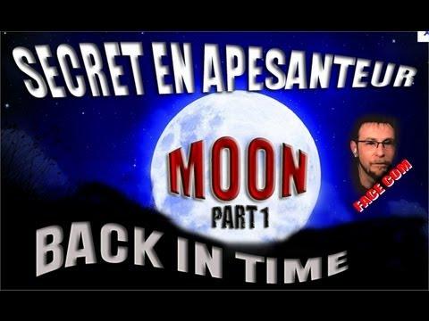 """SECRET EN APESANTEUR , """"Back in Time"""" sur MOON, Bienvenue aux HACKERS !!! PARTIE 1"""