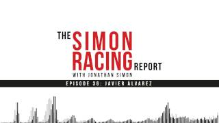 Episode 36: Javier Álvarez | The Simon Racing Report | Podcast