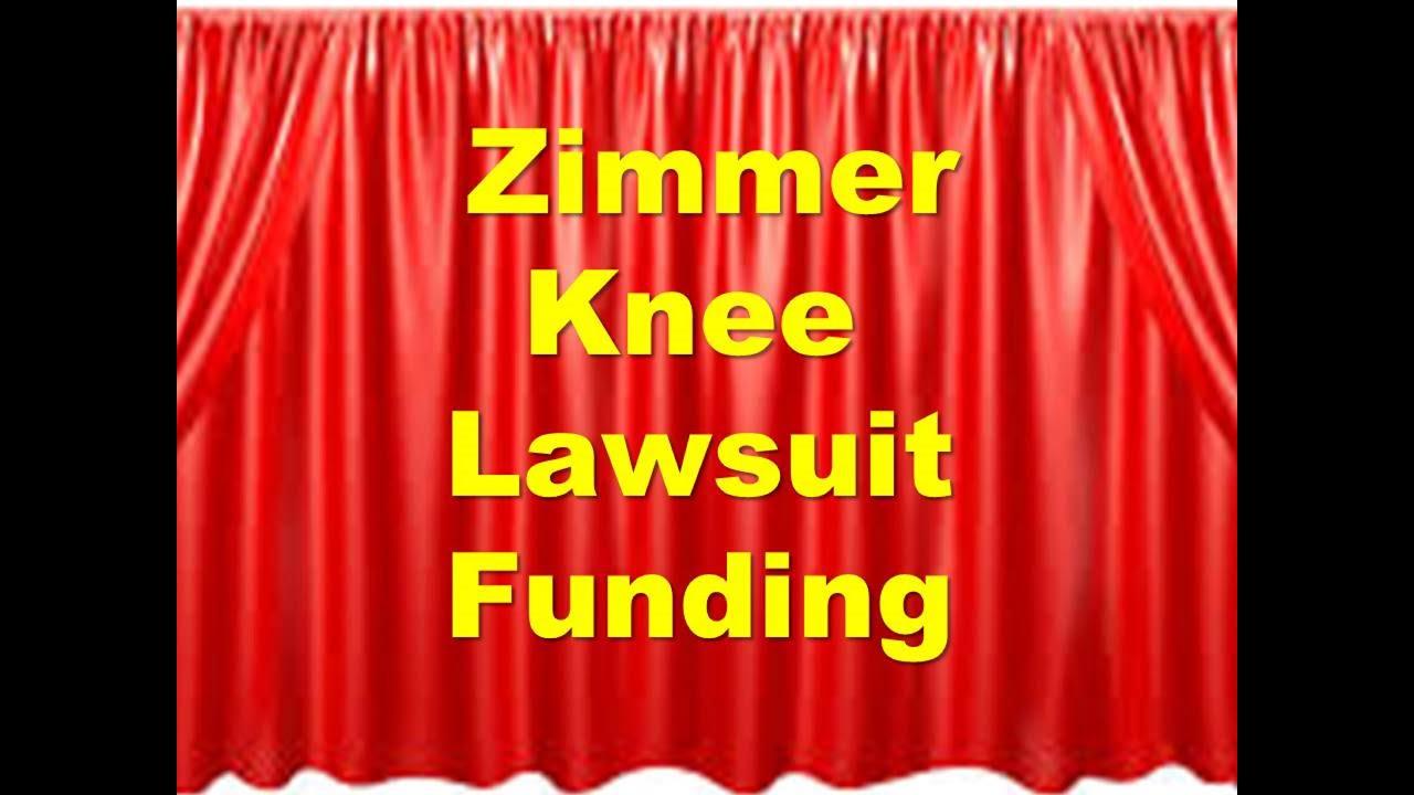Zimmer Knee Replacement Lawsuit Funding – Pre Settlement Lawsuit Loans