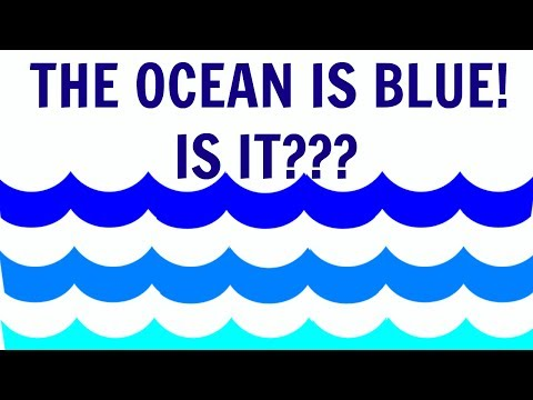 The Ocean is Blue!! is it ???