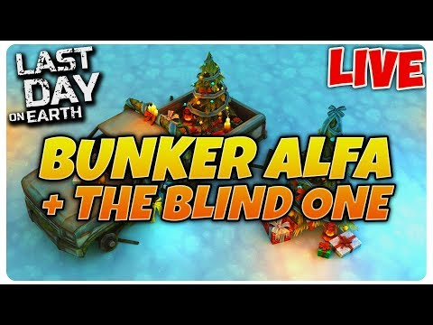 BUNKER ALFA + THE BLIND ONE | Last Day on Earth [LIVE#23]