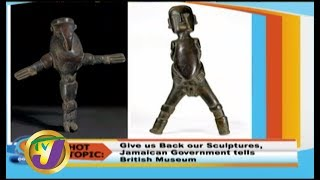 TVJ Smile Jamaica Hot Topics : JA Gov't Tells British Museum to Return Sculptures - August 9 2019