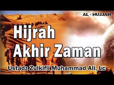 Hijrah Akhir Zaman | Ust. Zulkifli Muhammad Ali, Lc