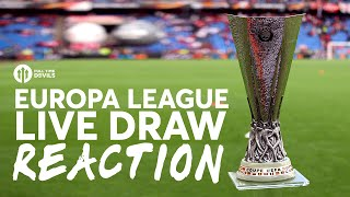 EUROPA LEAGUE DRAW | LIVE REACTION STREAM