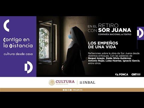 En el retiro con Sor Juana: Los empeños de una vida, reflexiones sobre la obra de Sor Juana Ines