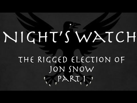 Download Youtube: Night's Watch: The Rigged Election of Jon Snow Part 1