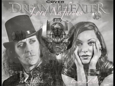"DREAM THEATER- ""Lord Nafaryus""- COVER Ft. Emma Zoldan ( vocals) & Mistheria ( Piano)"
