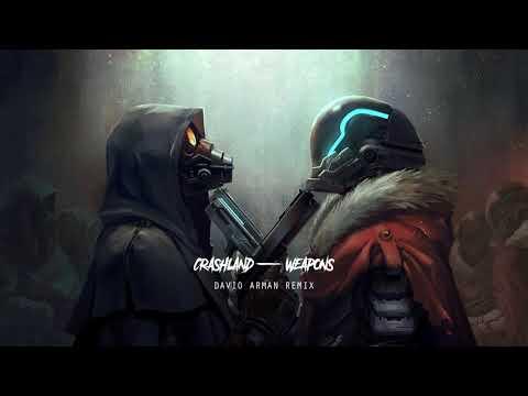 Crashland - Weapons (Davio Arman Remix)